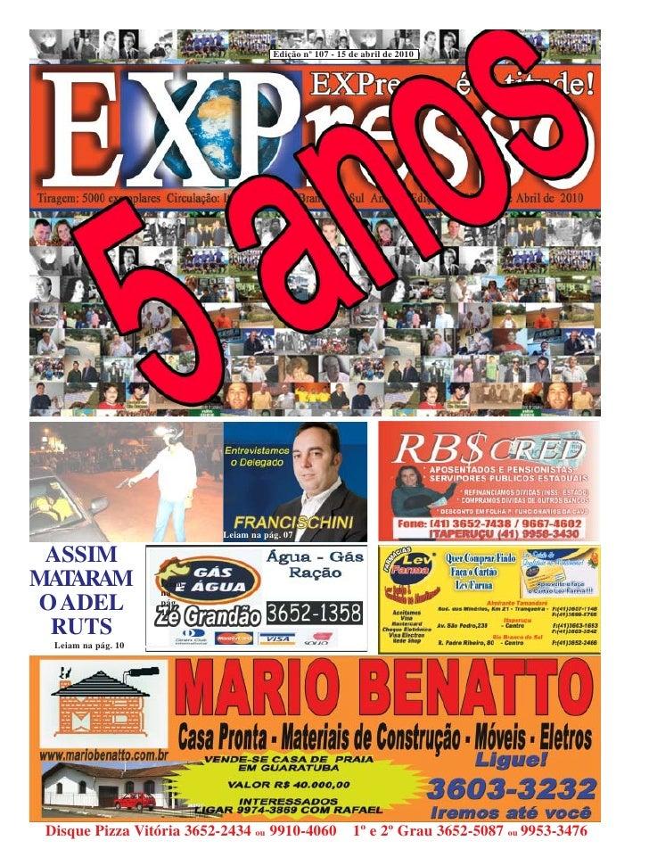 Edição nº 107 - 15 de abril de 2010                                  Leiam na pág. 07   ASSIM MA ARAM    T                ...