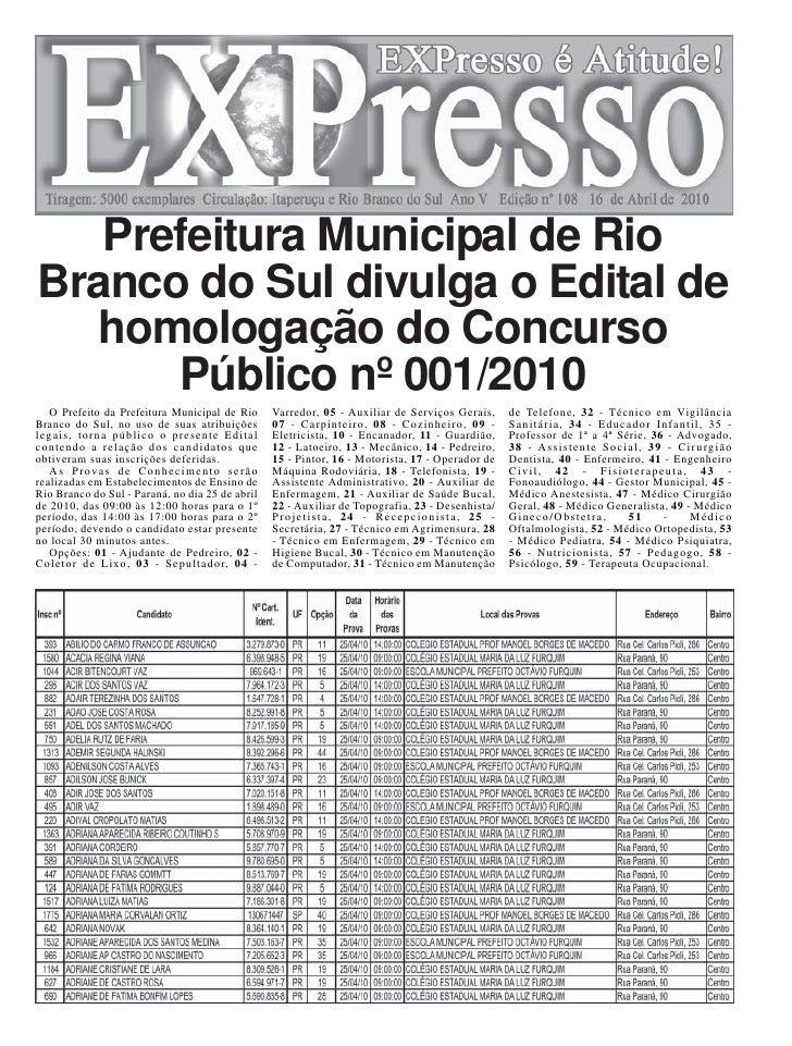 Prefeitura Municipal de Rio Branco do Sul divulga o Edital de   homologação do Concurso       Público nº 001/2010    O Pre...