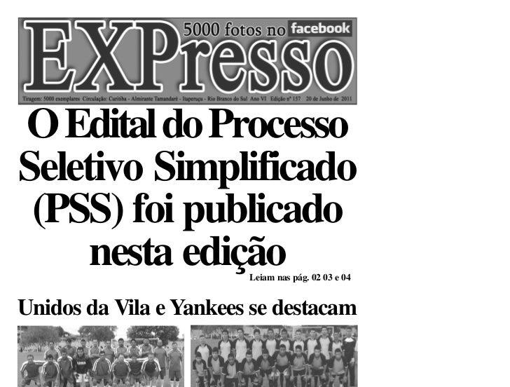 O Edital do ProcessoSeletivo Simplificado (PSS) foi publicado     nesta edição                                            ...