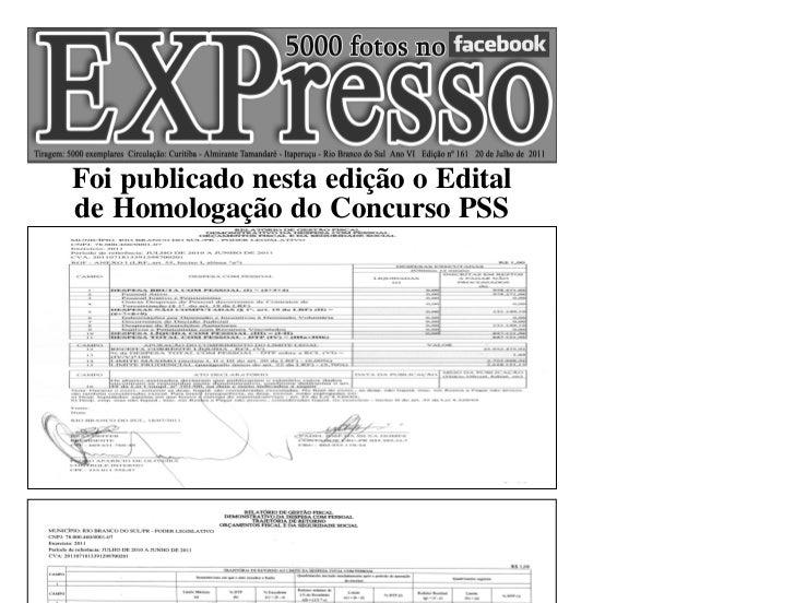 Foi publicado nesta edição o Editalde Homologação do Concurso PSS