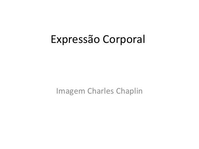 Expressão Corporal Imagem Charles Chaplin