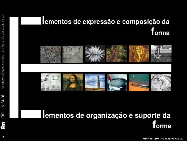 lementos de expressão e composição da  1  1  forma  lementos de organização e suporte da  forma