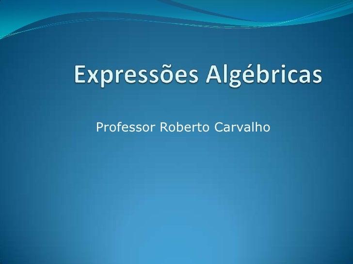 Professor Roberto Carvalho