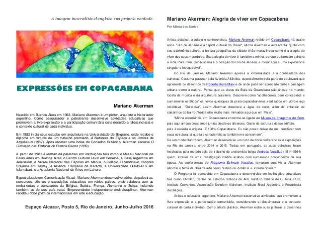 A imagem inacreditável engloba sua própria verdade. EXPRESSÕES EM COPACABANA Mariano Akerman Nascido em Buenos Aires em 19...