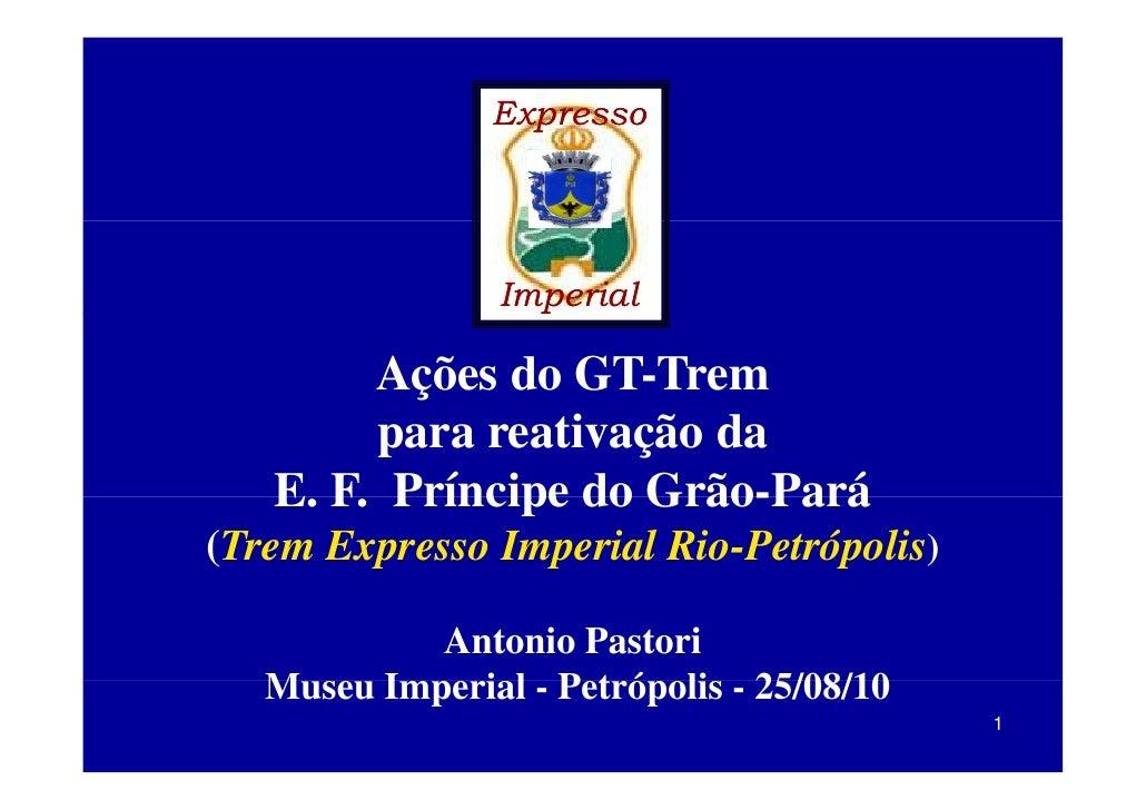 Expresso                  p                Imperial                  p        Ações do GT-Trem        para reativação da  ...