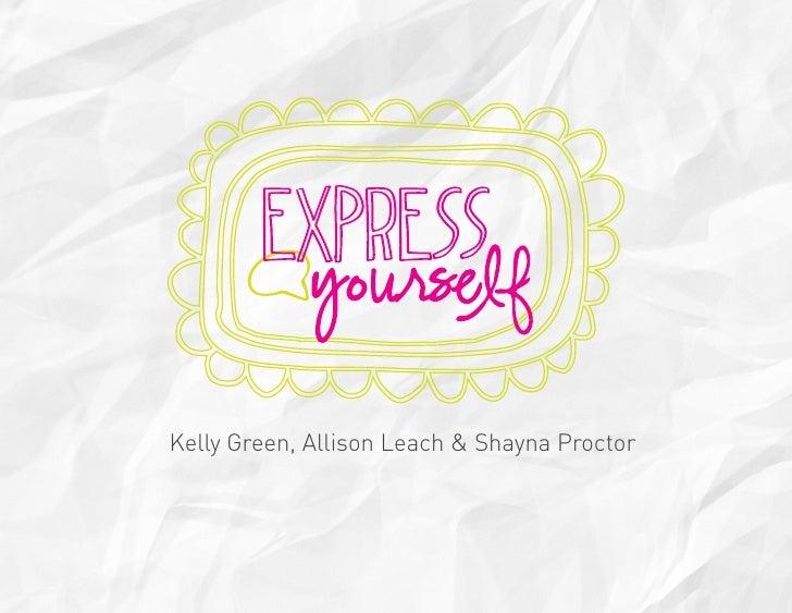 Kelly Green, Allison Leach & Shayna Proctor