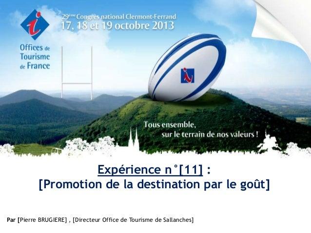 Expérience n°[11] : [Promotion de la destination par le goût] Par [Pierre BRUGIERE] , [Directeur Office de Tourisme de Sal...