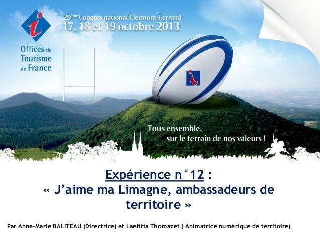 Expérience n°12 : « J'aime ma Limagne, ambassadeurs de territoire » Par Anne-Marie BALITEAU (Directrice) et Laetitia Thoma...