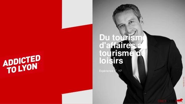 Du tourisme d'affaires au tourisme de loisirs Expérience n°17