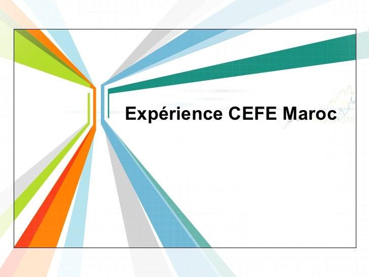 Expérience CEFE Maroc