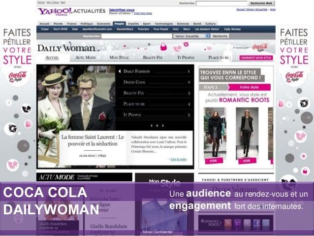 COCA COLA DAILYWOMAN Yahoo! Confidentiel Une audience au rendez-vous et un engagement fort des internautes.