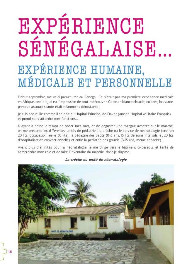 16 Début septembre, me voici parachutée au Sénégal. Ce n'était pas ma première expérience médicale en Afrique, ceci dit j'...