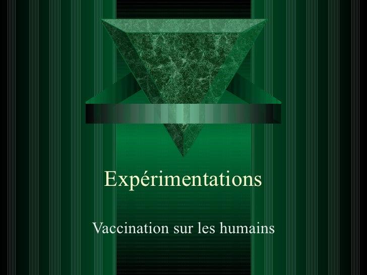 Expérimentations Vaccination sur les humains