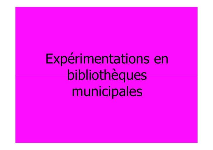 Expérimentations en   bibliothèques    municipales
