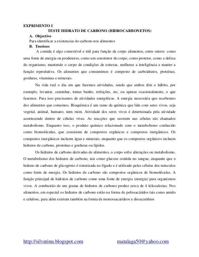 http://silvatinu.blogspot.com matalaga50@yahoo.com EXPRIMENTO I TESTE HIDRATO DE CARBONO (HIDROCARBONETOS) A. Objectivo Pa...