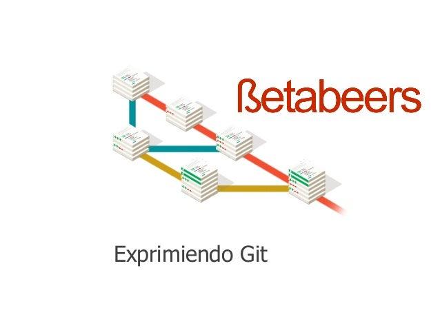 Exprimiendo Git