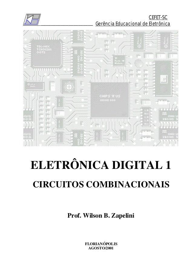 ________________________________CEFET-SCGerência Educacional de EletrônicaELETRÔNICA DIGITAL 1CIRCUITOS COMBINACIONAISProf...