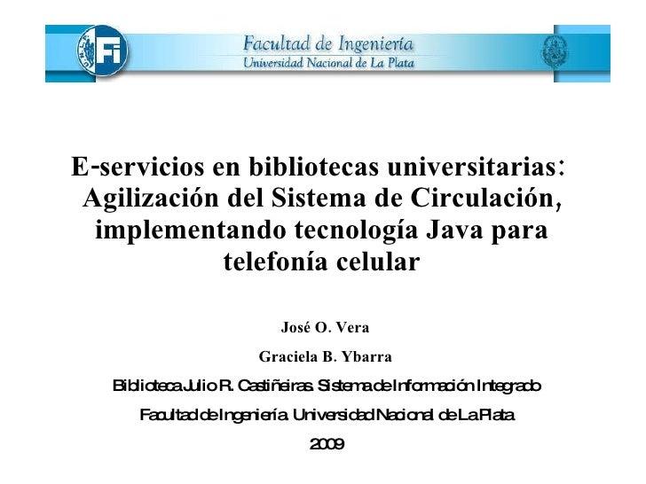 E-servicios en bibliotecas universitarias:  Agilización del Sistema de Circulación, implementando tecnología Java para tel...