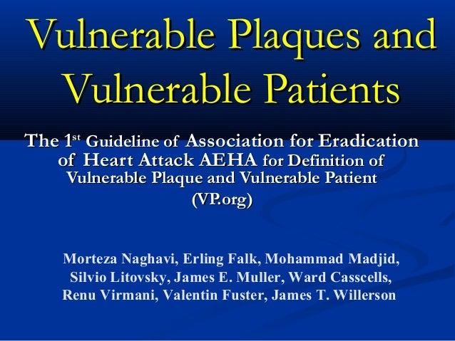 Vulnerable Plaques andVulnerable Plaques and Vulnerable PatientsVulnerable Patients The 1The 1stst Guideline ofGuideline...