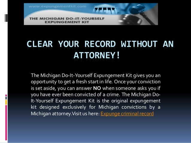 Expungement michigan clear your record without an attorney the michigan do it yourself expungement kit solutioingenieria Image collections