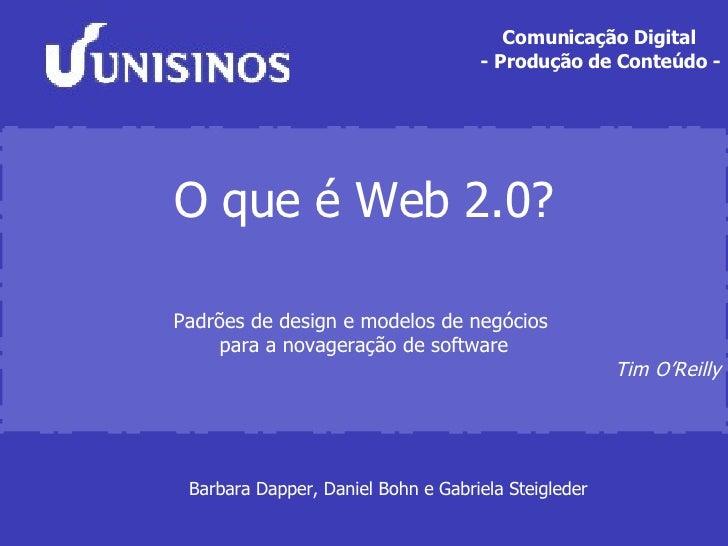 Comunicação Digital  - Produção de Conteúdo - O que é Web 2.0? Padrões de design e modelos de negócios  para a novageração...