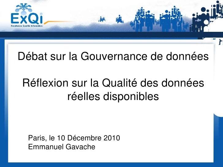Débat sur la Gouvernance de données<br />Réflexion sur la Qualité des données réelles disponibles<br />Paris, le 10 Décemb...