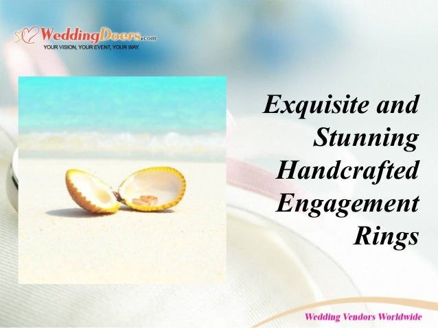 Exquisite and Stunning Handcrafted Engagement Rings