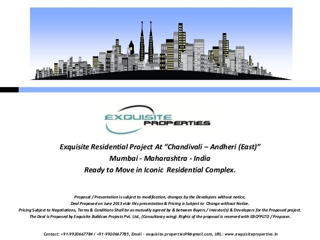 Contact: +91-9920667784 / +91-9920667785, Email – exquisite.properties99@gmail.com, URL: www.exquisiteproperties.in Exquis...