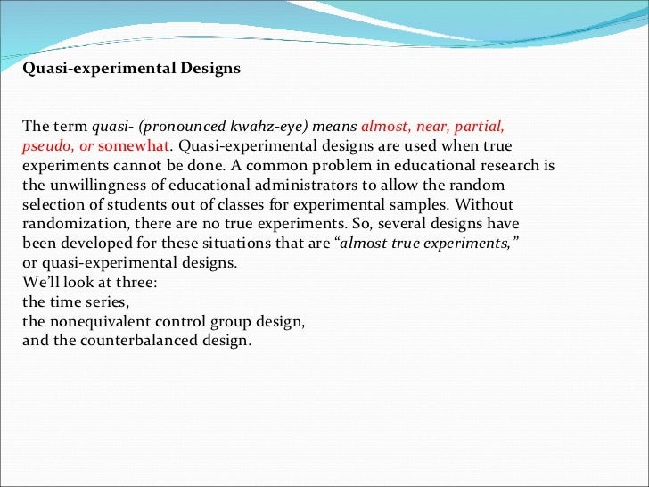 experimental and quasi experimental research designs essay Ijstr calls quasi design research experimental paper for research papers 5-5-2013 this blog is aimed towards to enhancing the research understanding checker net paper essay plagiarism plans and critical appraisal skills of undergraduate and newly qualified physiotherapists what is a quasi-experimental design.