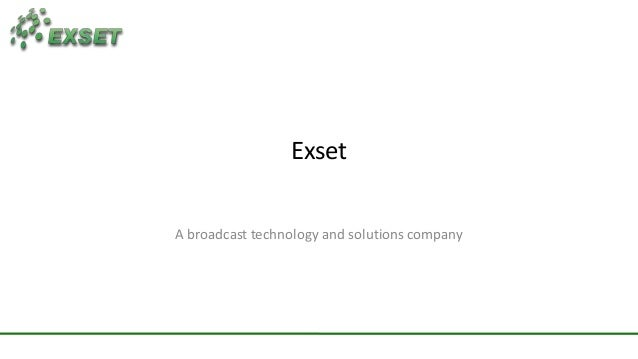 ExsetA broadcast technology and solutions company