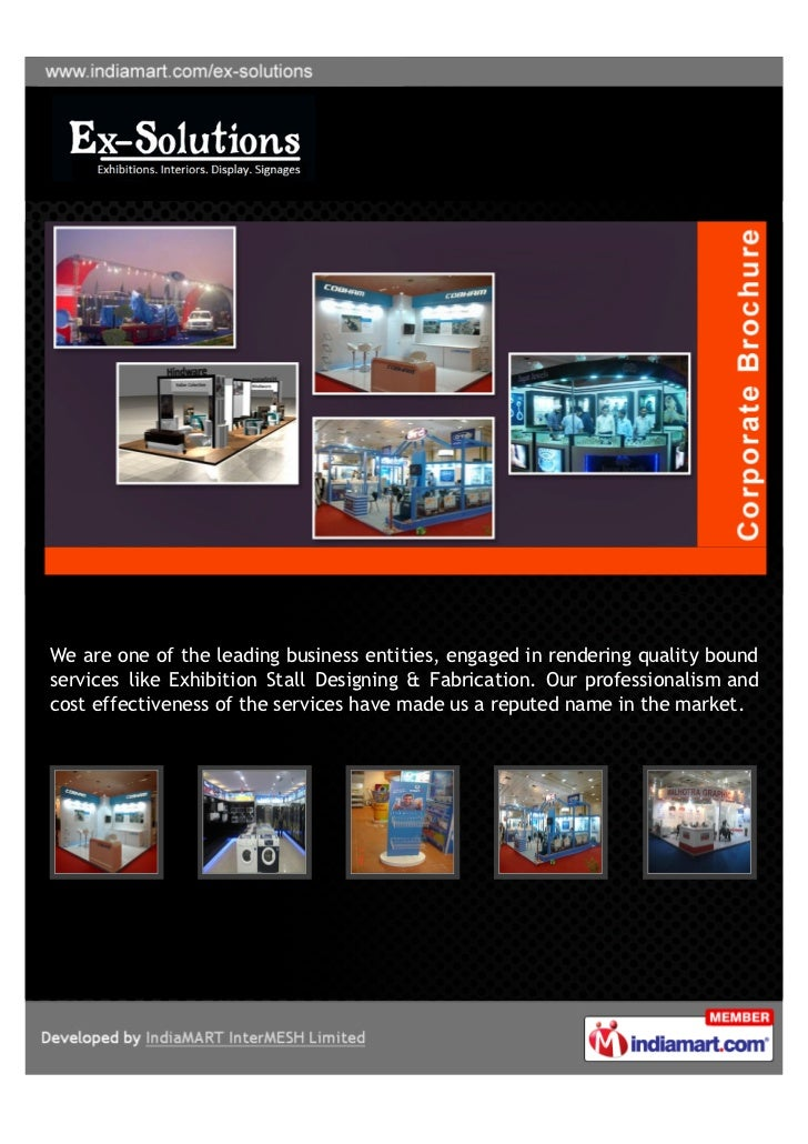 We are one of the leading business entities, engaged in rendering quality boundservices like Exhibition Stall Designing & ...