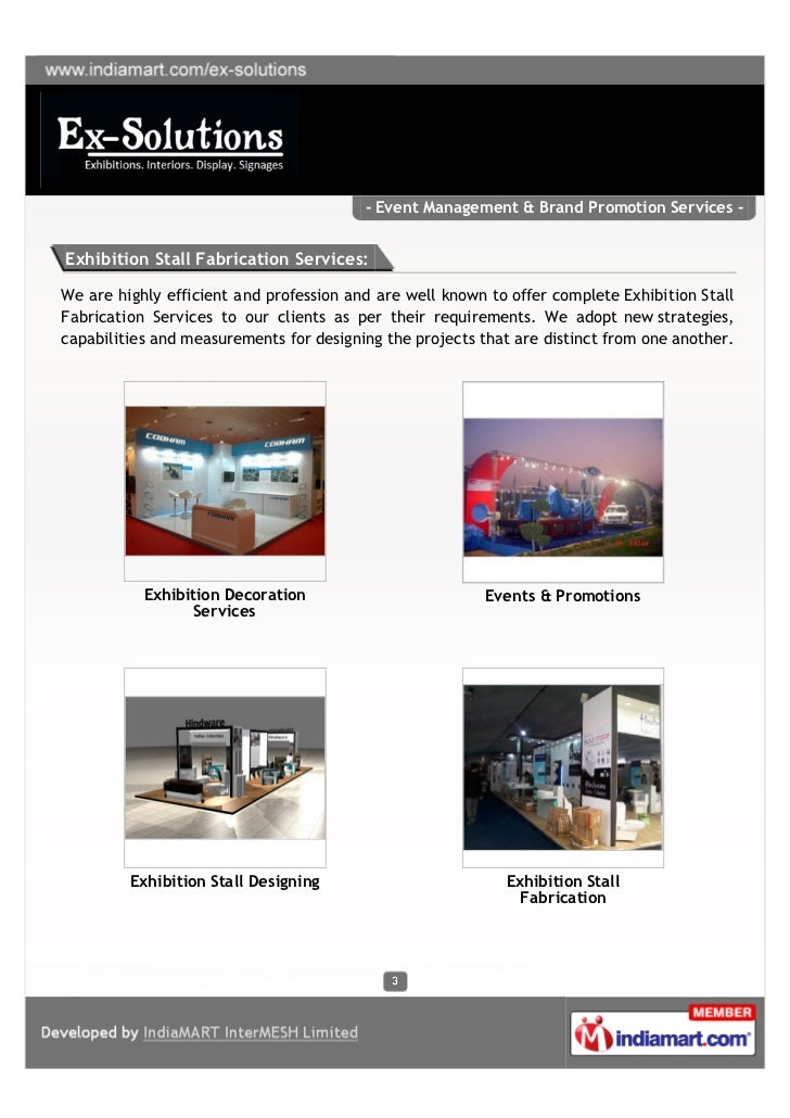 - Event Management & Brand Promotion Services -Exhibition Stall Fabrication Services:We are highly efficient and professio...