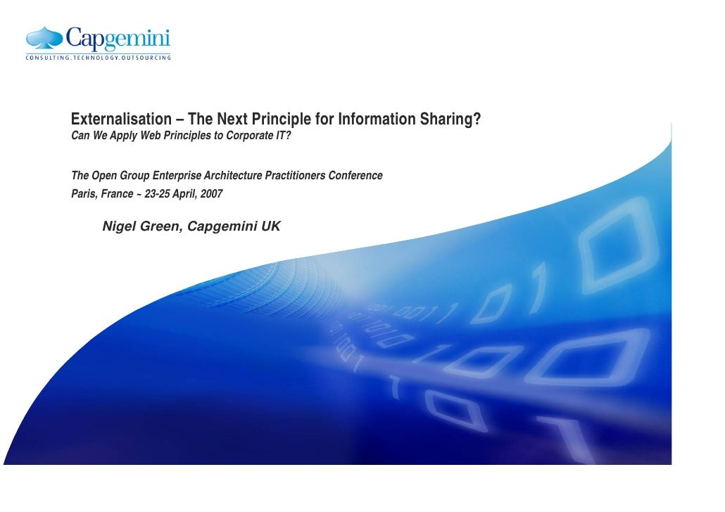 Externalisation – The Next Principle for Information Sharing? Can We Apply Web Principles to Corporate IT?   The Open Grou...