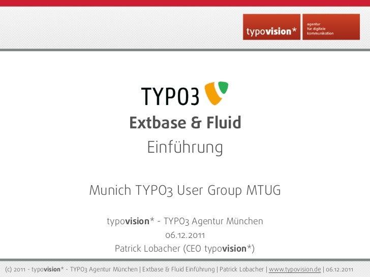 Extbase & Fluid                                                   Einführung                              Munich TYPO3 Use...