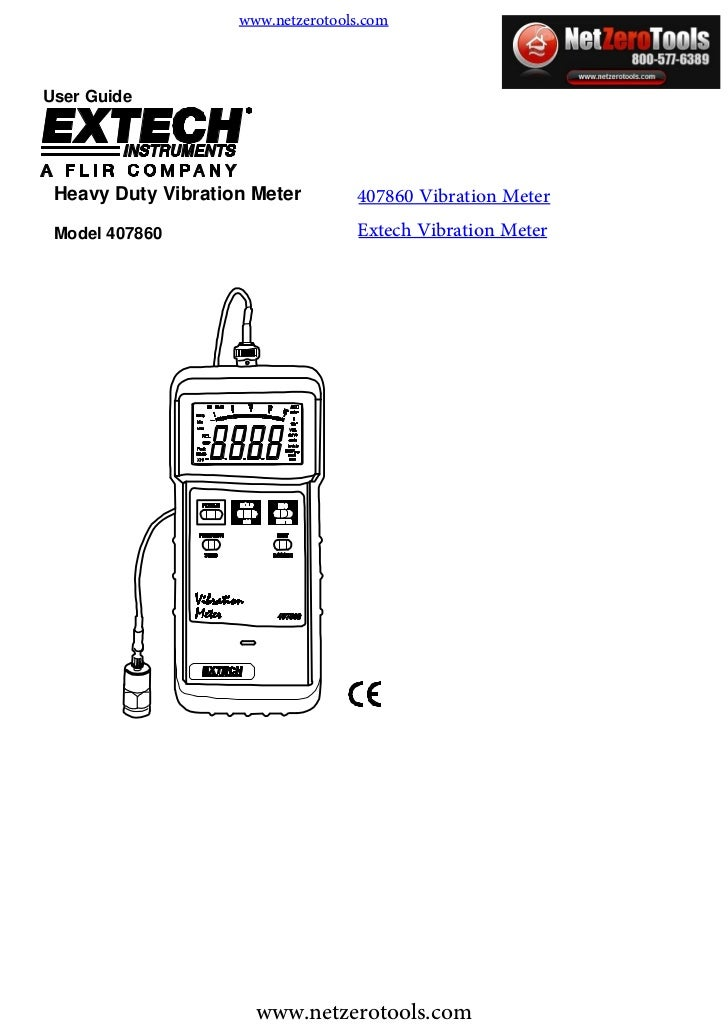 www.netzerotools.comUser Guide Heavy Duty Vibration Meter        407860 Vibration Meter Model 407860                      ...