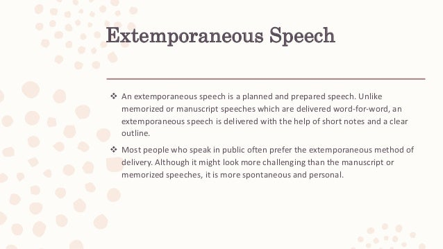 extempore speaking This list of impromptu speech topics for students will help you practice planning a speech on the fly.