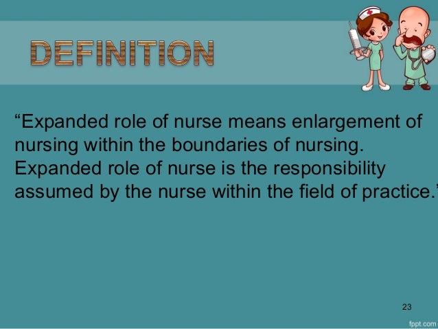 expanded and extended roles of nursing For advanced nursing practice a discussion paper extended and expanded nursing roles may have exploring new roles for advanced nursing practice 1.
