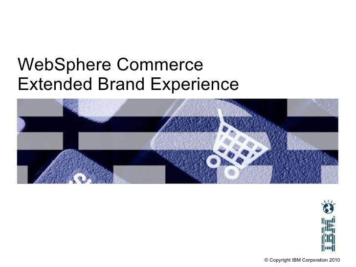 WebSphere Commerce Extended Brand Experience