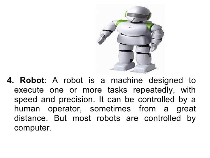 a description of the meaning of robots in technology Definition of robots in the definitionsnet dictionary meaning of robots what does robots mean information and translations of robots in the most comprehensive dictionary definitions.