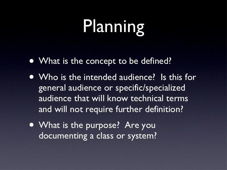 Planning <ul><li>What is the concept to be defined? </li></ul><ul><li>Who is the intended audience?  Is this for general a...