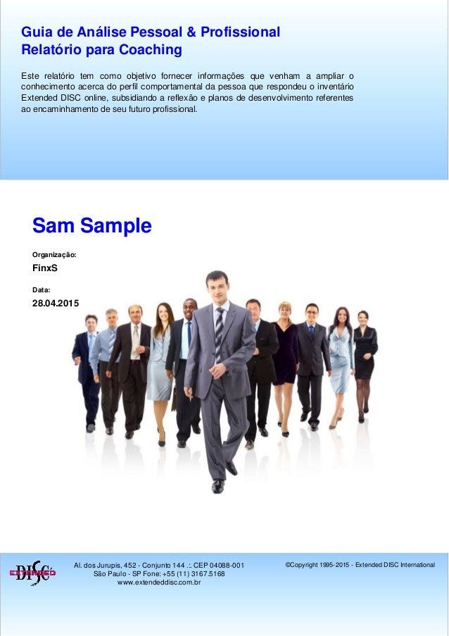 Sam Sample Organização: FinxS Data: 28.04.2015 Guia de Análise Pessoal & ProfissionalGuia de Análise Pessoal & Profissiona...