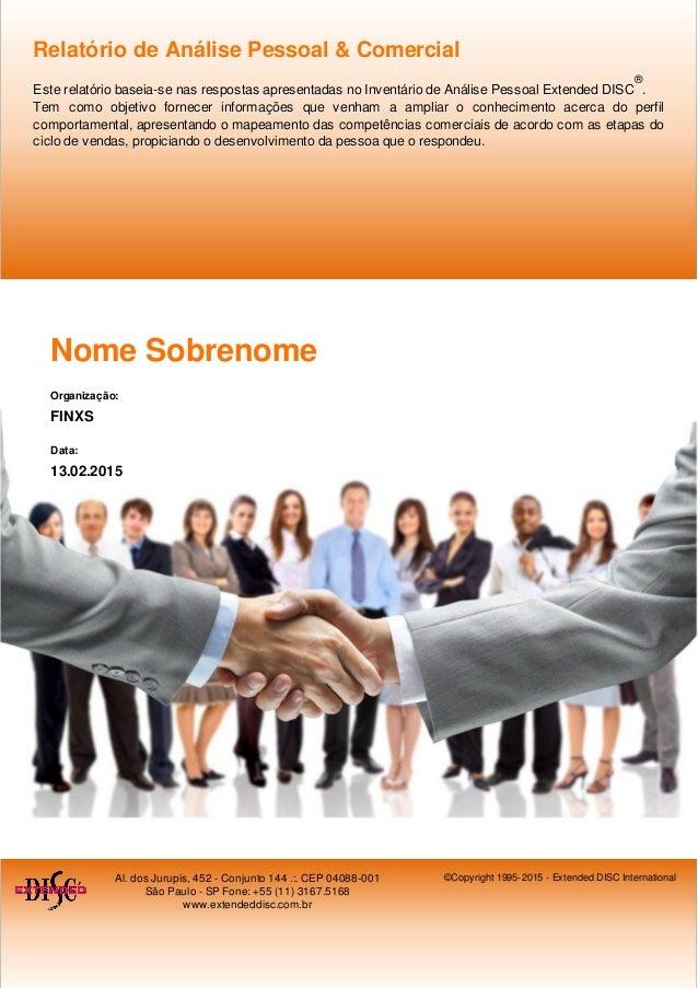 Nome Sobrenome Organização: FINXS Data: 13.02.2015 Relatório de Análise Pessoal & ComercialRelatório de Análise Pessoal & ...