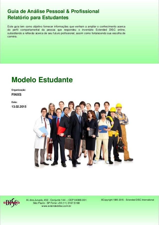 Modelo Estudante Organização: FINXS Data: 13.02.2015 Guia de Análise Pessoal & ProfissionalGuia de Análise Pessoal & Profi...