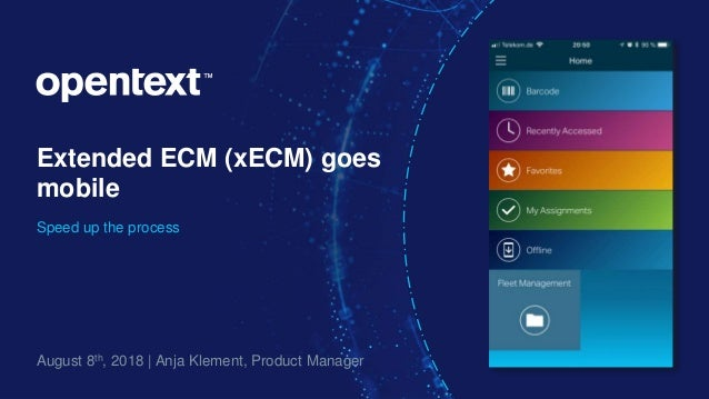 Extended ECM (xECM) goes mobile Speed up the process August 8th, 2018 | Anja Klement, Product Manager