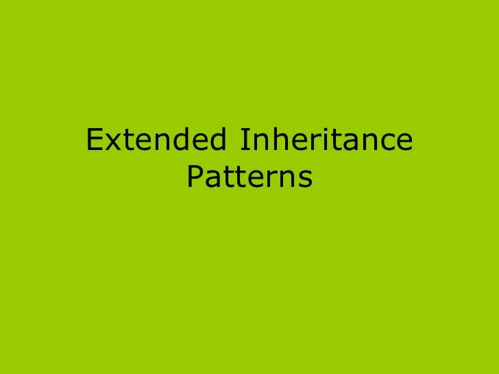 Extended Inheritance      Patterns