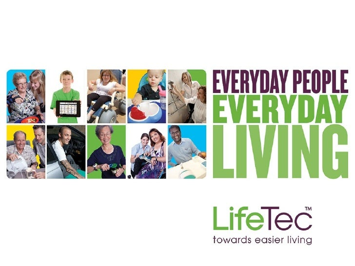 We are a not-for-profit    Who is organisation that providesinformation, education and    LifeTec?     advice on assistive...