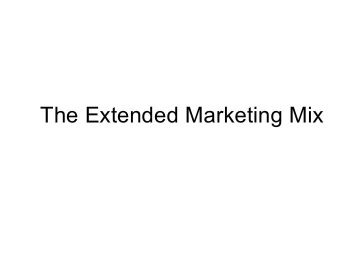 the extended marketing mix Marketing, business - the 7 ps of marketing - entrepreneurcom  the fourth p in the marketing mix is the place where your product or service is actually sold.