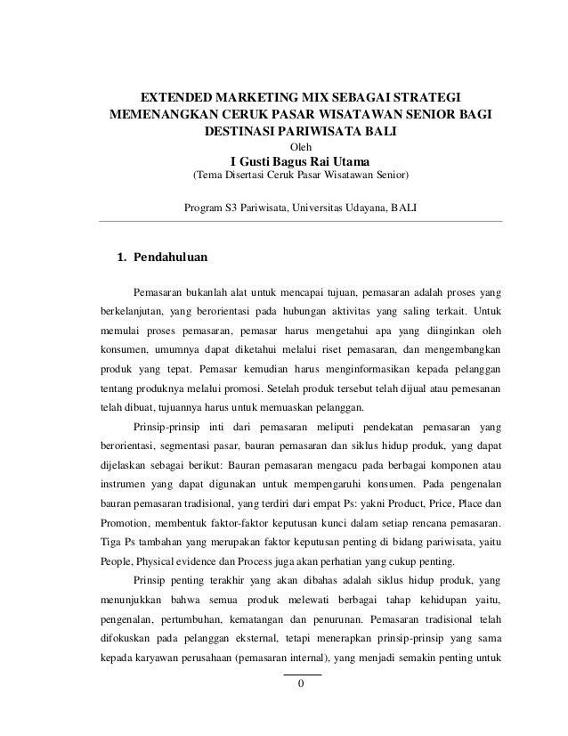 0 EXTENDED MARKETING MIX SEBAGAI STRATEGI MEMENANGKAN CERUK PASAR WISATAWAN SENIOR BAGI DESTINASI PARIWISATA BALI Oleh I G...