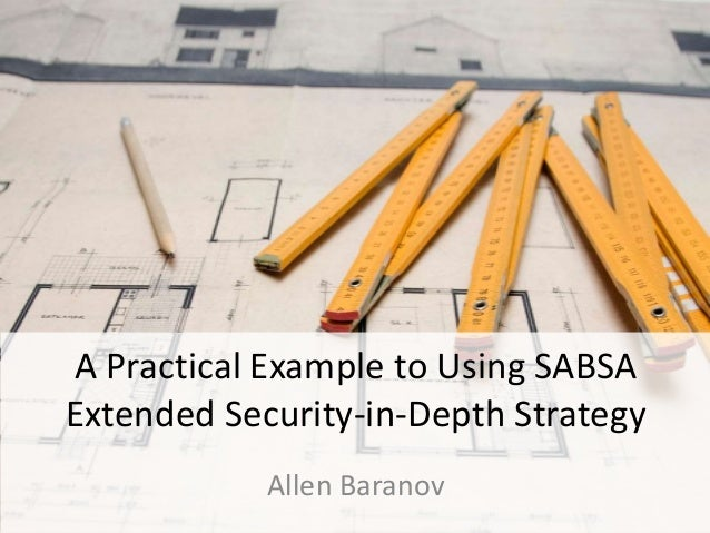 A Practical Example to Using SABSAExtended Security-in-Depth StrategyAllen Baranov