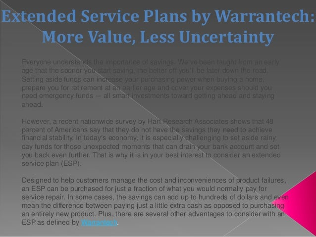 Extended Service Plans by Warrantech: More Value, Less Uncertainty Everyone understands the importance of savings. We've b...